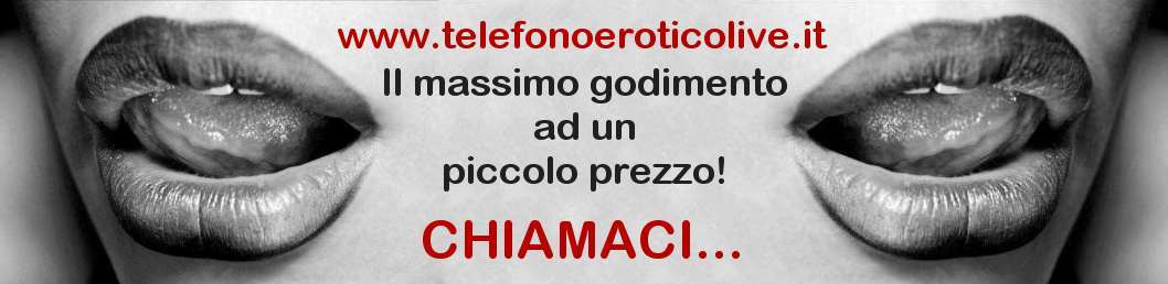 Telefono Erotico Live